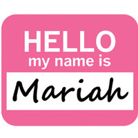 Mariah Hello My Name Is Mouse Pad