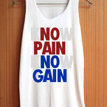 No PAIN No GAIN Sirt Know Pain Know Gain Shirt Top Tank Top Tee Tunic Singlet Women