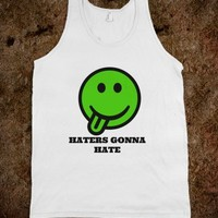Haters gonna hate tank top tee t shirt