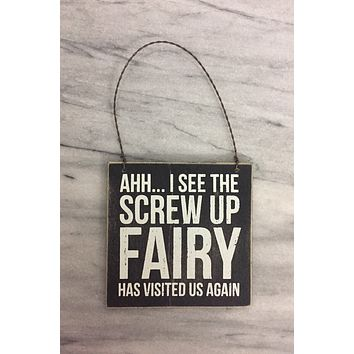 Screw Up Fairy Hanging Wooden Sign