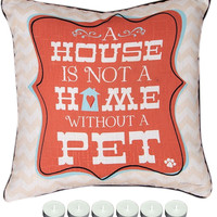 "Manual Woodworkers SLAHWP A House is Not a Home Without a Pet Pillow 18""x18"" with 6-Pack of Tea Candles"
