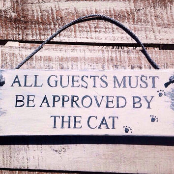 All Guests Must Be Approved By The Cat.  Funny Gift. Kitchen Decor. Funny Sign. Cat Lovers Gift. Welcome Sign. Rustic Sign