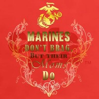 Marines Don't Brag, Their Moms Do T-Shirt