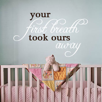 Your first breath took ours away, One Color Vinyl Wall ArtDecal