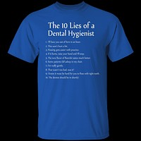 10 Lies of Dental Hygienists T-Shirt