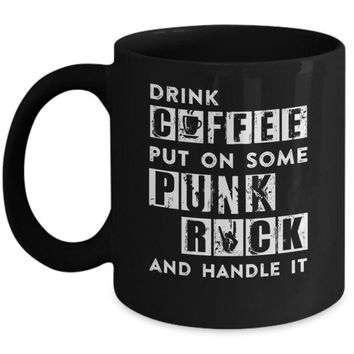 VONJE2 Drink Coffee Put On Some Punk Rock And Handle It Mug