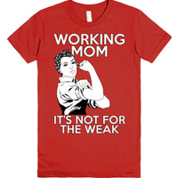 Working Mom - Not For The Weak