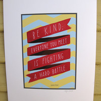 "Be Kind, Everyone You Meet Is Fighting A Hard Battle Inspirational Quote Print: 5""x7"" Hand-Lettered Typography"