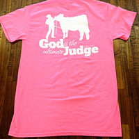 Cattle: God is the Ultimate Judge Shirt - a•grar•i•an apparel