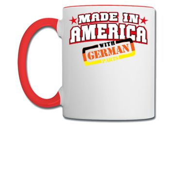 made in america with german parts - Coffee/Tea Mug