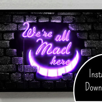 Alice in Wonderland, We Are All Mad Here, Neon Sign, Colors, Light, Fantasy, Poster, Decor, Print, Gift,
