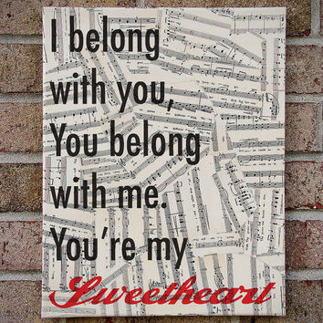 I Belong With You You Belong with me You're my sweetheart. - Canvas Art on Sheet Music Lyrics - Ho Hey -The Lumineers