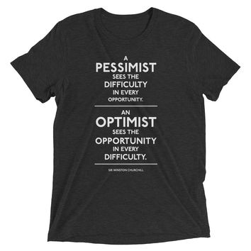 Pessimist and Optimist Churchill Quote Tri-Blend T-Shirt