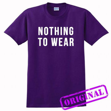 Nothing to Wear for shirt purple, tshirt purple unisex adult