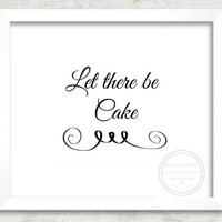"""Wedding Signage, """"Let There Be Cake"""", Custom Sign, Reception Printable,  Wedding Poster"""