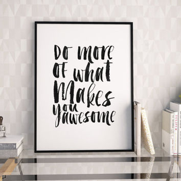 PRINTABLE WALL ART, Do More Of What Makes You Awesome, Bedroom Decor,Workout Print,Fitness Room Decor,Black And White,Quote Prints,Inspired