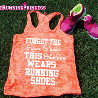 Forget the Glass Slipper this Princess Wears Running Shoes. Burnout Tank top.Womens crossfit tank.Funny exercise tank.Running tank top.