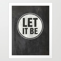 Let It Be - Chalkboard Art Art Print by Misty Diller of Misty Michelle Design