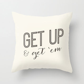 Get up & Get 'em Home Decor Throw Pillow Cover, Inspirational Quote Typography Calligraphy Decorative Pillow Cover Text Pillow
