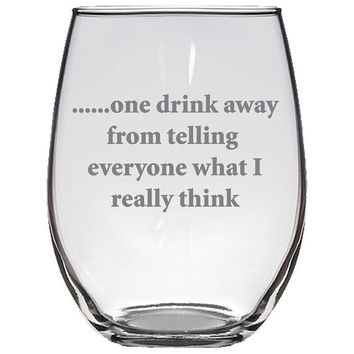 One Drink Away Stemless Wine Glass, Etched Wine Glass, Wine Lover Gift, Bridesmaid Gift, Wedding Gift, Funny Wine Glass, Wine Glass