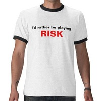 I'd rather be playing, RISK Shirt from Zazzle.com