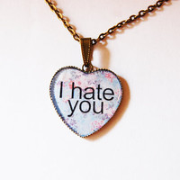 I Hate You On Retro Floral Fantasy - Handmade Vintage Cameo Pendant Necklace