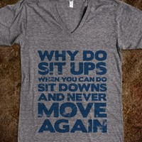 Why Do Sit Ups When You Can Do Sit Downs