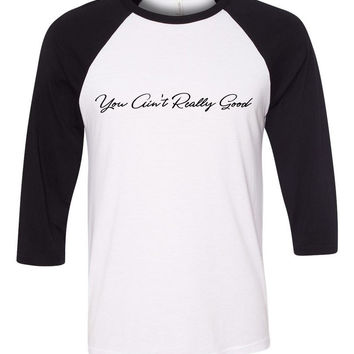 "Harry Styles ""Sign of the Times - You Ain't Really Good"" Baseball Tee"