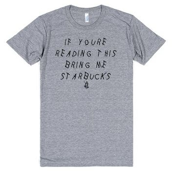 If youre reading this bring me Starbucks