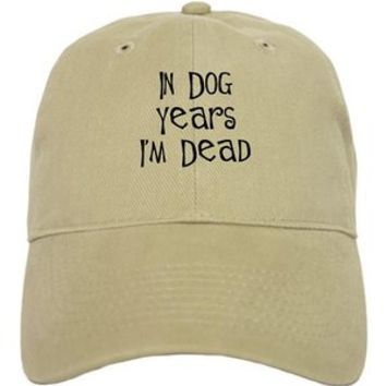 CafePress Cap - In dog years I'm dead Cap