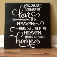 Because someone we love sign/ is in Heaven there's a little bit of Heaven in our home/ plaque/ memorial / heaven sign/condolence sign