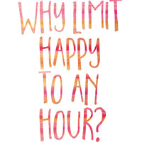Why Limit Happy to an Hour Print / Bar Decor / Happy Print / Cocktail Wall Art / Bar Print / Bar Art / Pink Watercolor Print / Up to 13x19