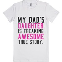 My Dad's Daughter is Freaking Awesome True Story Fitted Tee (Pink B...