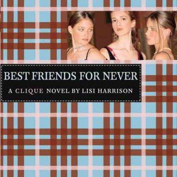 Best Friends For Never (Clique Series)