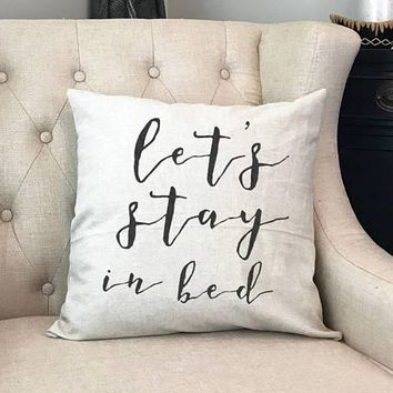 Lets Stay In Bed - Gift for New Wife - Farmhouse Room - Farmhouse Pillow