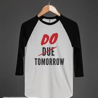 Do Tomorrow-Unisex White/Black T-Shirt