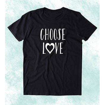 Choose Love Shirt Hippie Spiritual Peace Positive Yoga Inspirational Clothing Tumblr T-shirt