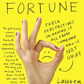 Miss Fortune: Fresh Perspectives on Having It All from Someone Who Is Not Okay Paperback – March 15, 2016