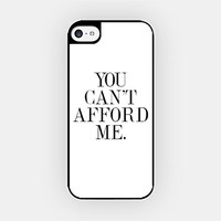 for iPhone 5C - High Quality TPU Plastic Case - You Can't Afford Me - White