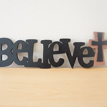 "Hand Painted Black White Brown Burgundy ""Believe"" Wooden Wall Sign Wall Letters with Cross"