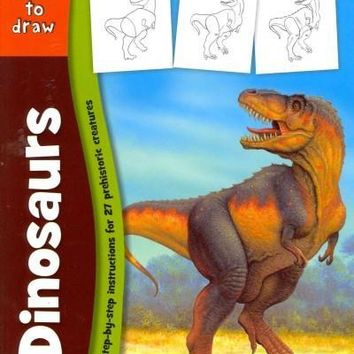 Learn to Draw Dinosaurs: Learn to Draw and Color 27 Prehistoric Creatures, Step by Easy Step, Shape by Simple Shape!