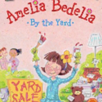 Amelia Bedelia by the Yard ( I Can Read Books: Level 1 )