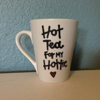 Hot Tea for my Hottie Mug