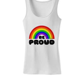 TooLoud Rainbow - Be Proud Gay Pride Womens Tank Top
