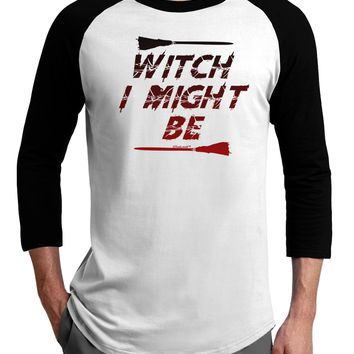 Witch I Might Be Adult Raglan Shirt by TooLoud