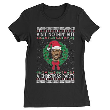 Tupac Ain't Nothing But A Christmas Party Womens T-shirt