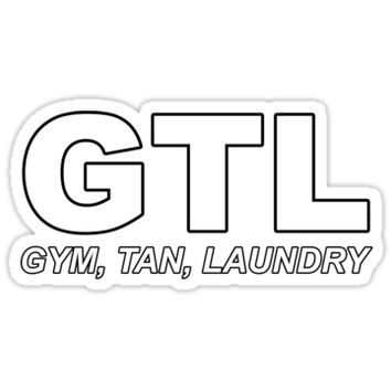 'Jersey Shore - Gym. Tan. Laundry (GTL)' Sticker by ZerkingClothing