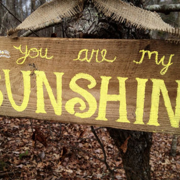 You Are My Sunshine - Reclaimed Wood Sign - Yellow writing with white designs and Burlap hanger  - Great Valentine's Day Gift