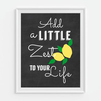 Kitchen Art Print, Lemon Art, Add A Little Zest To Your Life' Chalkboard Print, Funny Humor Art, 5x7, 8X10, 11x14 Kitchen Decor,Wall Decor