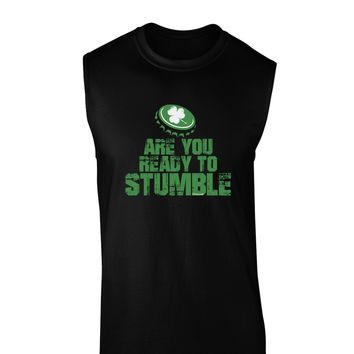 Are You Ready To Stumble Funny Dark Muscle Shirt  by TooLoud